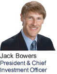 Jack Bowers -- President & Chief Investment Officer